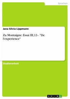 """Zu Montaigne: Essai III,13 - """"De l'experience"""" (eBook, PDF)"""