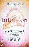 Intuition als Schlüssel deiner Seele (eBook, ePUB)