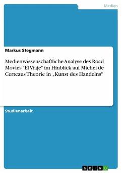 Medienwissenschaftliche Analyse des Road Movies