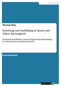 Erziehung und Ausbildung in Sparta und Athen. Ein Vergleich (eBook, PDF)