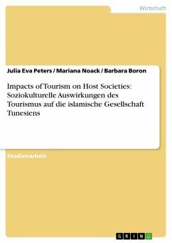 Impacts of Tourism on Host Societies: Soziokulturelle Auswirkungen des Tourismus auf die islamische Gesellschaft Tunesiens (eBook, PDF)