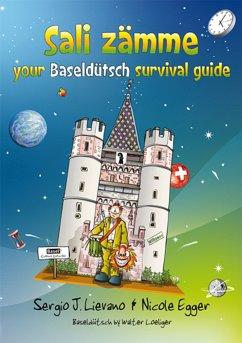 Sali zämme - your Baseldütsch survival guide (eBook, ePUB) - Lievano, Sergio J; Egger, Nicole