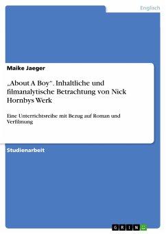 """""""About A Boy"""". Inhaltliche und filmanalytische Betrachtung von Nick Hornbys Werk (eBook, PDF)"""