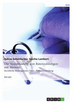Die Vereinbarung von Ratenzahlungen mit Mietern (eBook, PDF)