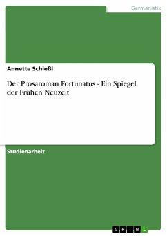 Der Prosaroman Fortunatus - Ein Spiegel der Frühen Neuzeit (eBook, PDF)
