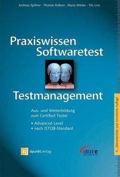 Praxiswissen Softwaretest - Testmanagement - Spillner, Andreas;Roßner, Thomas;Winter, Mario