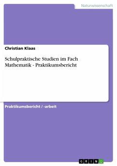 Schulpraktische Studien im Fach Mathematik - Praktikumsbericht (eBook, PDF)