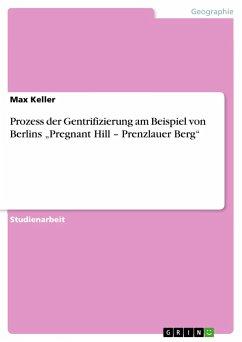 Prozess der Gentrifizierung am Beispiel von Ber...