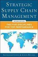 Strategic Supply Chain Management: The Five Core Disciplines for Top Performance, Second Editon - Cohen, Shoshanah; Roussel, Joseph