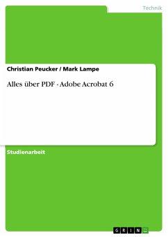 Alles über PDF - Adobe Acrobat 6 (eBook, PDF) - Peucker, Christian; Lampe, Mark