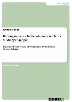 Bildungswissenschaftler/-in im Bereich der Medienpädagogik (eBook, PDF)