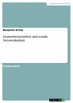 Gemeinwesenarbeit und soziale Netzwerkarbeit (eBook, PDF)