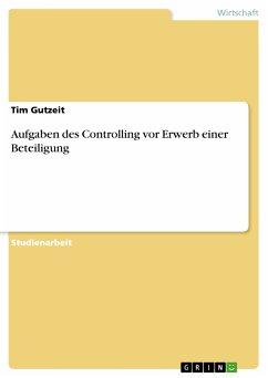 Aufgaben des Controlling vor Erwerb einer Beteiligung (eBook, PDF)
