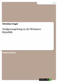 Strafgesetzgebung in der Weimarer Republik (eBook, PDF)