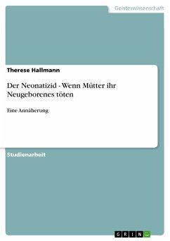 Der Neonatizid - Wenn Mütter ihr Neugeborenes töten (eBook, PDF)