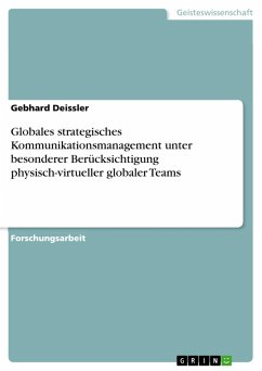 Globales strategisches Kommunikationsmanagement unter besonderer Berücksichtigung physisch-virtueller globaler Teams (eBook, PDF)