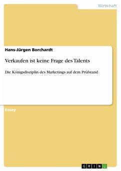 Verkaufen ist keine Frage des Talents (eBook, PDF)