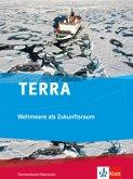 TERRA Weltmeere als Zukunftsraum. Ausgabe ab 2013