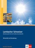 Lambacher Schweizer für die Fachhochschulreife. 11. und 12. Schuljahr. Schülerbuch Wirtschaft und Verwaltung