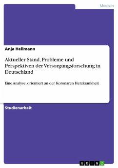 Aktueller Stand, Probleme und Perspektiven der Versorgungsforschung in Deutschland (eBook, PDF)