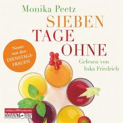 Sieben Tage ohne / Dienstagsfrauen Bd.2 (MP3-Download) - Peetz, Monika