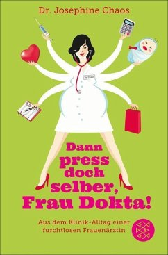 Dann press doch selber, Frau Dokta! (eBook, ePUB) - Chaos, Dr. Josephine