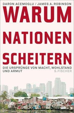 Warum Nationen scheitern (eBook, ePUB) - Acemoglu, Daron; Robinson, James A.