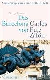 Das Barcelona von Carlos Ruiz Zafón (eBook, ePUB)