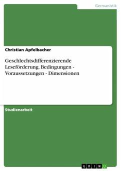 Geschlechtsdifferenzierende Leseförderung. Bedingungen - Voraussetzungen - Dimensionen (eBook, PDF) - Apfelbacher, Christian