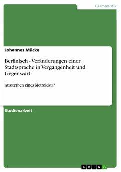 Berlinisch - Veränderungen einer Stadtsprache in Vergangenheit und Gegenwart (eBook, PDF)