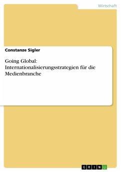Going Global: Internationalisierungsstrategien für die Medienbranche (eBook, PDF)