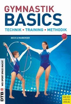 Gymnastik Basics (eBook, ePUB) - Beck, Petra; Maiberger, Silvia