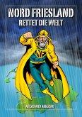 Nordfriesland rettet die Welt (eBook, ePUB)