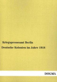 Deutsche Kolonien im Jahre 1918