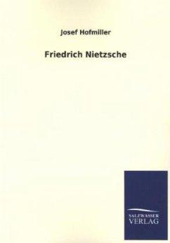 Friedrich Nietzsche - Hofmiller, Josef