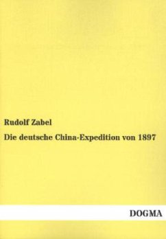Die deutsche China-Expedition von 1897 - Zabel, Rudolf