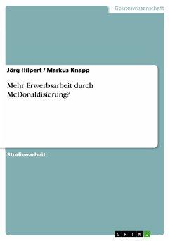 Mehr Erwerbsarbeit durch McDonaldisierung? (eBook, PDF)