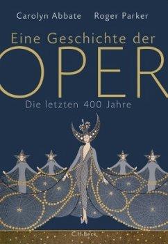 Eine Geschichte der Oper - Abbate, Carolyn; Parker, Roger