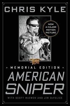 American Sniper: The Autobiography of the Most Lethal Sniper in U.S. Military History - Kyle, Chris; Mcewen, Scott; Defelice, Jim