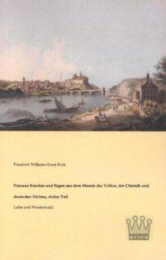Nassaus Kunden und Sagen aus dem Munde des Volkes, der Chronik und deutscher Dichter, dritter Teil