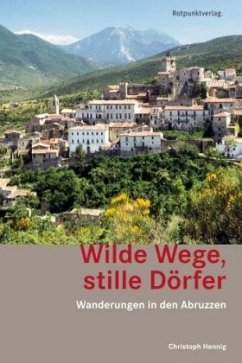 Wilde Wege, stille Dörfer - Hennig, Christoph