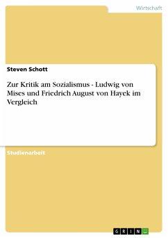 Zur Kritik am Sozialismus - Ludwig von Mises und Friedrich August von Hayek im Vergleich (eBook, PDF)