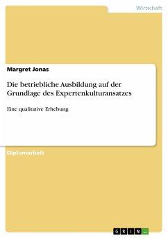 Die betriebliche Ausbildung auf der Grundlage des Expertenkulturansatzes (eBook, PDF)
