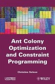 Ant Colony Optimization and Constraint Programming (eBook, ePUB)