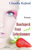 Bauchspeck Frust und Liebeskummer (eBook, ePUB)
