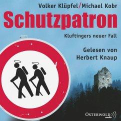 Schutzpatron - Die Komplettlesung / Kommissar Kluftinger Bd.6 (MP3-Download) - Kobr, Michael; Klüpfel, Volker