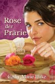 Rose der Prärie (eBook, ePUB)