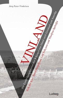 Vinland - Die Entdeckungsfahrten der Wikinger von Island nach Grönland und Amerika (eBook, ePUB) - Findeisen, Jörg-Peter