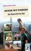 Reisen mit Kindern - Von Bauernhof bis Bali (eBook, ePUB)
