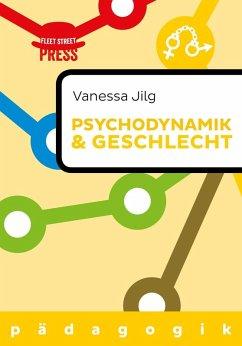 Psychodynamik und Geschlecht (eBook, ePUB) - Jilg, Vanessa
